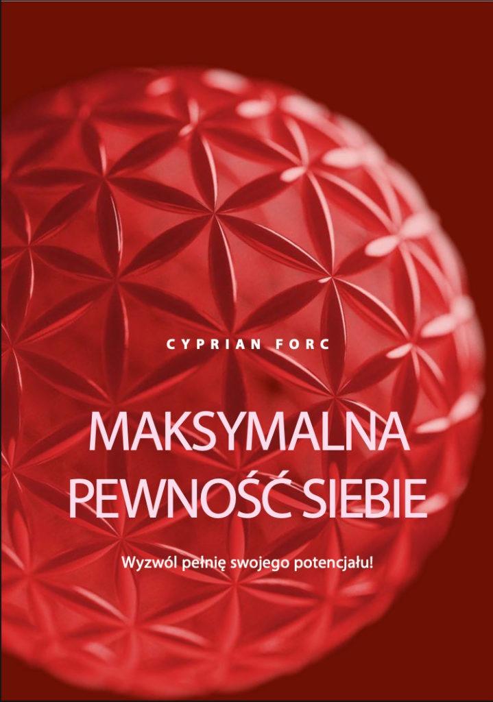 Maksymalna PewnośćSiebie - Cyprian Forc